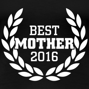 Best Mother 2016 T-shirts - Premium-T-shirt dam