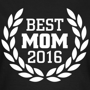Best Mom 2016 T-Shirts - Women's T-Shirt