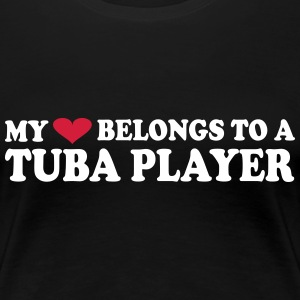 MY HEART BELONGS TO A TUBA PLAYER T-Shirts - Women's Premium T-Shirt