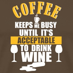 Coffee - Wine T-Shirts