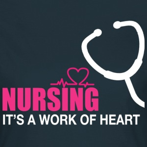 Nursing is a work of heart - Women's T-Shirt