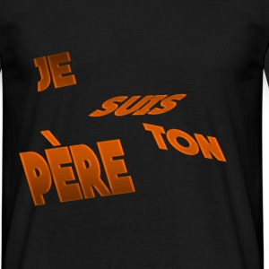JE SUIS TON PERE Tee shirts - T-shirt Homme