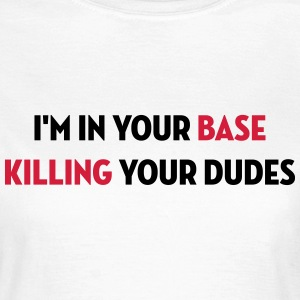Killing Your Dudes / Geek / Gaming / Gamer / Game T-skjorter - T-skjorte for kvinner