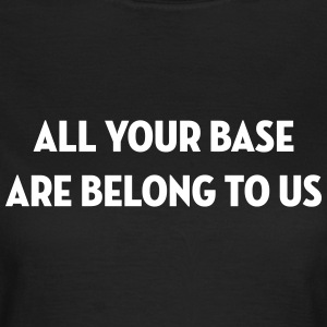 All Your Base Are Belong to Us / Geek / Gaming T-skjorter - T-skjorte for kvinner