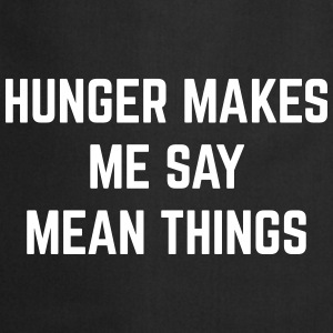 Hunger Mean Things Funny Quote Tabliers - Tablier de cuisine