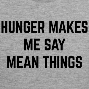 Hunger Mean Things Funny Quote Tank Tops - Männer Premium Tank Top