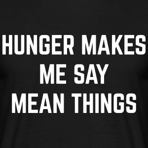 Hunger Mean Things Funny Quote Tee shirts - T-shirt Homme