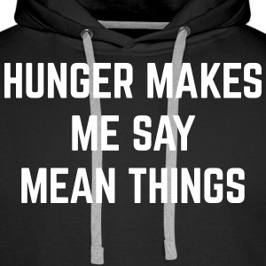 Hunger Mean Things Funny Quote Sweat-shirts - Sweat-shirt à capuche Premium pour hommes