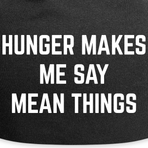 Hunger Mean Things Funny Quote Caps & Hats - Jersey Beanie