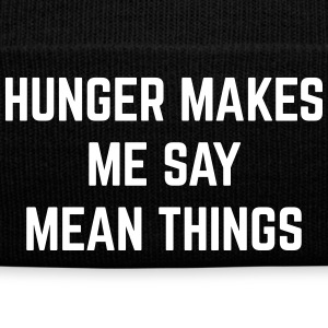 Hunger Mean Things Funny Quote Caps & Mützen - Wintermütze