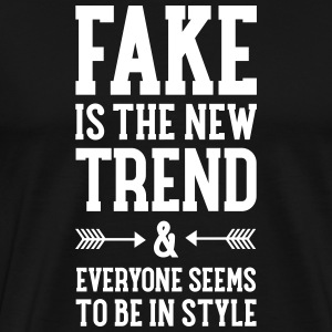 Fake Is The New Trend T-shirts - Premium-T-shirt herr