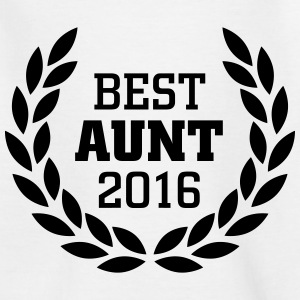 Best Aunt 2016 Shirts - Kids' T-Shirt