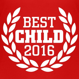 Best Child 2016 Shirts - Teenager Premium T-shirt