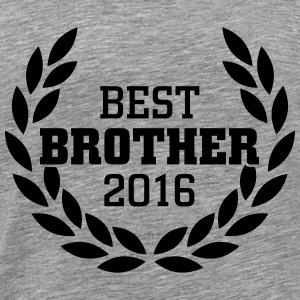 Best Brother 2016 T-Shirts - Men's Premium T-Shirt