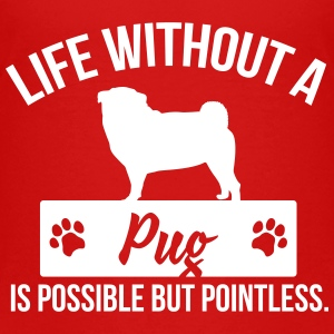 Dog shirt: Life without a Pug is pointless Magliette - Maglietta Premium per bambini