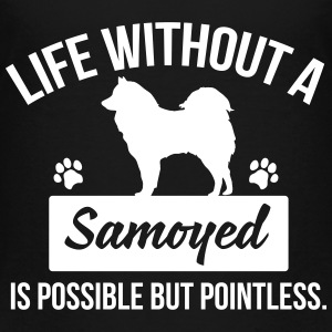 Dog shirt: Life without a Samoyed is pointless Magliette - Maglietta Premium per bambini
