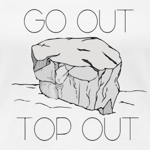 Go Out Top Out Bloc - Frauen Premium T-Shirt