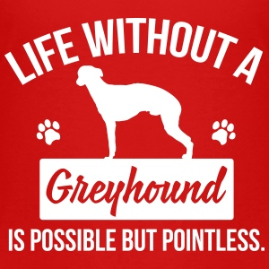 Dog shirt: Life without a Greyhound is pointless Magliette - Maglietta Premium per bambini