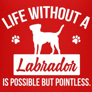 Dog shirt: Life without a Labrador is pointless Koszulki - Koszulka dziecięca Premium