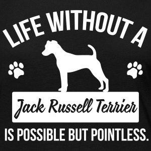 Dog shirt: Life without a Jack Russell = pointless Långärmade T-shirts - Långärmad premium-T-shirt dam