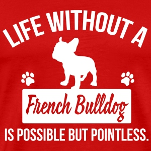 Dog shirt: Life without a Frenchie is pointless Koszulki - Koszulka męska Premium