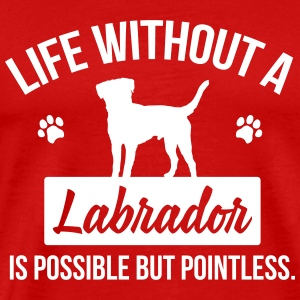 Dog shirt: Life without a Labrador is pointless T-skjorter - Premium T-skjorte for menn