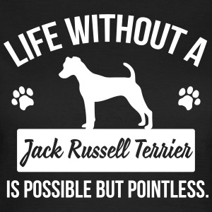 Dog shirt: Life without a Jack Russell = pointless Koszulki - Koszulka damska