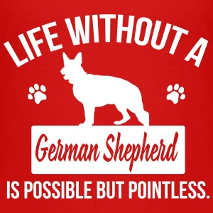 Dog: Life without a German Shepherd = pointless T-shirts - Premium-T-shirt barn