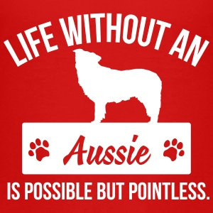Dog shirt: Life without an Aussie is pointless Camisetas - Camiseta premium adolescente
