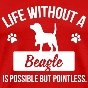 Dog shirt: Life without a Beagle is pointless T-shirts - Mannen Premium T-shirt