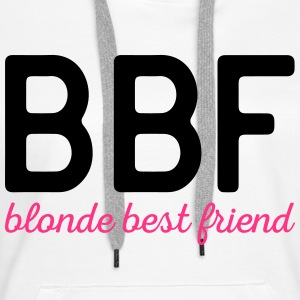 Blonde Best Friend Funny Quote Hoodies & Sweatshirts - Women's Premium Hoodie