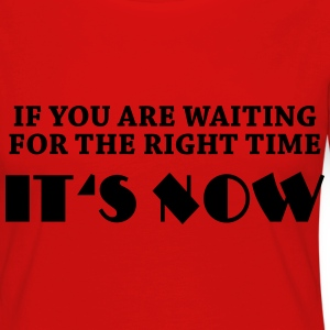 If you are waiting for the right time... Long Sleeve Shirts - Women's Premium Longsleeve Shirt