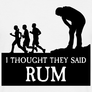 I THOUGHT THEY SAID RUM T-Shirts - Männer T-Shirt