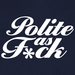 Polite As F*ck Tee shirts - T-shirt Homme col V