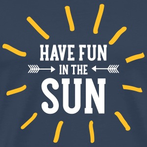 Have Fun In The Sun T-Shirts - Männer Premium T-Shirt