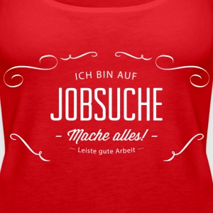 No job, unemployed, job search, work 1 Tops - Women's Premium Tank Top