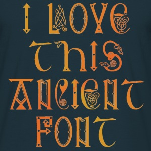 I love this ancient font - Men's T-Shirt