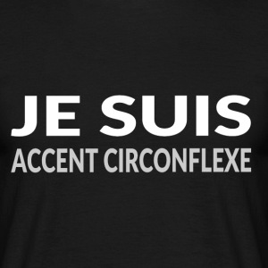 je suis accent circonflexe Tee shirts - T-shirt Homme
