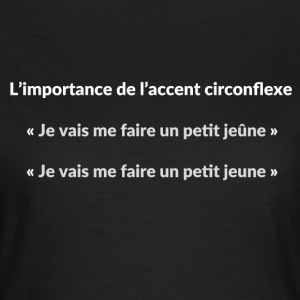 accent circonflexe citation t-shirt Tee shirts - T-shirt Femme