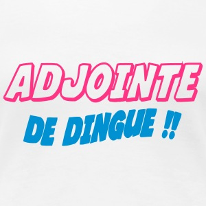 Adjointe de dingue !! Tee shirts - T-shirt Premium Femme
