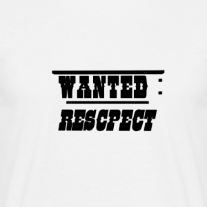 Wanted recpect Tee shirts - T-shirt Homme