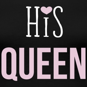 His Queen - Frauen Premium T-Shirt