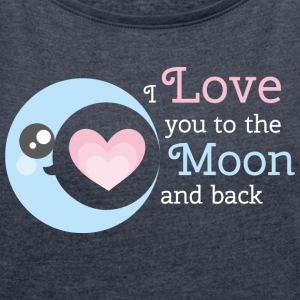 To the moon and back - Frauen T-Shirt mit gerollten Ärmeln