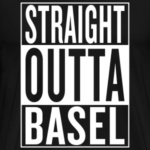 straight outta Basel Tee shirts - T-shirt Premium Homme