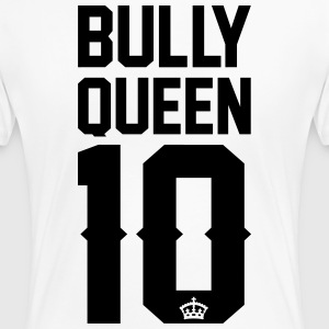 Bully-Queen T-Shirts - Frauen Premium T-Shirt