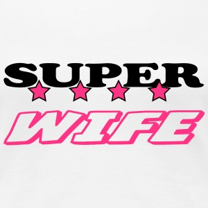 Super wife T-shirts - Premium-T-shirt dam