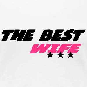 The best wife T-shirts - Dame premium T-shirt