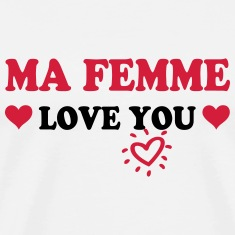 Ma femme love you T-shirts