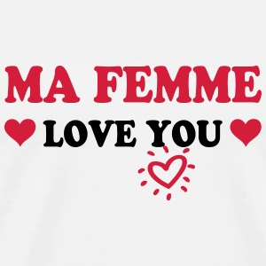 Ma femme love you T-shirts - Premium-T-shirt herr