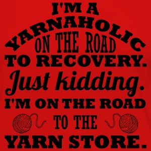 I'm a yarnaholic on the road to recovery. Long Sleeve Shirts - Women's Premium Longsleeve Shirt